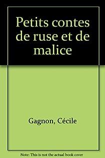 Petits contes de ruse et de malice par Gagnon