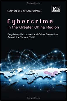 Cybercrime in the Greater China Region: Regulatory Responses and Crime Prevention Across the Taiwan Strait