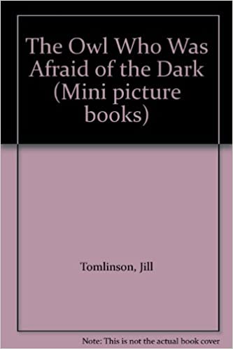 The Owl Who Was Afraid of the Dark (Mini picture books)