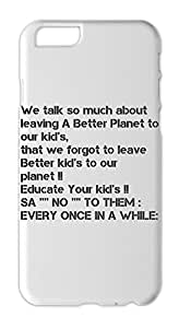 We talk so much about leaving A Better Planet to our kid's, Iphone 6 plus case