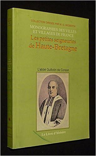 Les petites seigneuries de Haute-Bretagne : Ouvrage posthume contenat 22 seigneuries: 9782844350640: Amazon.com: Books