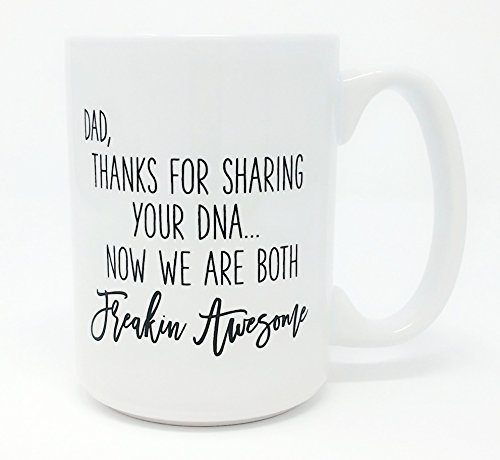 Dad Mug - Dad, Thanks For Sharing Your DNA...Now We Are Both Freakin
