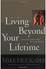 Living Beyond Your Lifetime: How to Be Intentional about the Legacy You Leave Hardcover