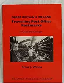 Great britain ireland travelling post office postmarks by frank j wilson 1991 05 03 amazon - Great britain post office ...