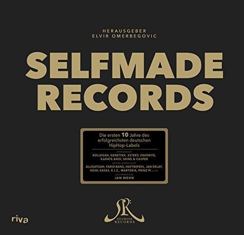 Selfmade Records: Die ersten 10 Jahre von Deutschlands erfolgreichstem HipHop-Label - Limitierte Coffee-Table Edition Gebundenes Buch – 9. Oktober 2015 Elvir Omerbegovic Jan Wehn Riva 3868837914