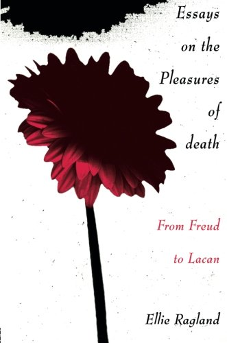 Essays on the Pleasures of Death: From Freud to Lacan