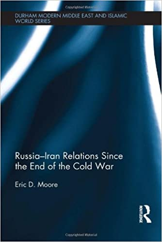 Russia-Iran Relations Since the End of the Cold War (Durham
