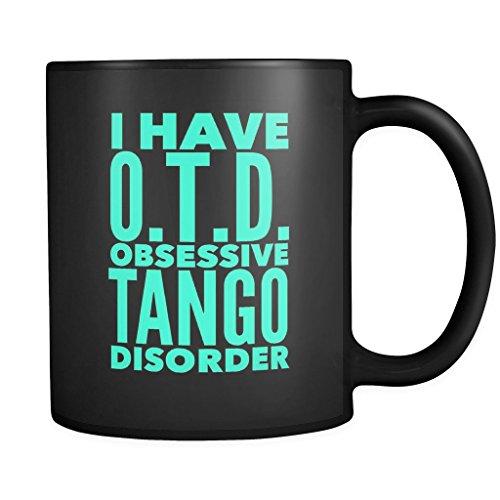 ArtsyMod OTD OBSESSIVE TANGO DISORDER Typography Premium Coffee Mug, PERFECT FUN GIFT for the Tango Dancing Lover! Attractive Durable Black Ceramic Mug, 11oz. (Robin Egg Blue (Latin Dancing Costume Patterns)