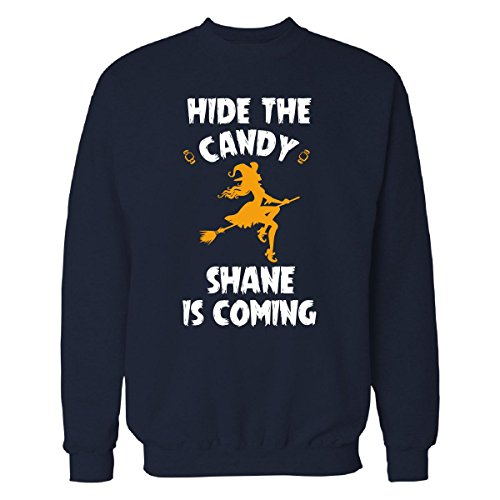 Hide The Candy Shane Is Coming Halloween Gift - Sweatshirt Navy_blue (Shane Halloween Candy)
