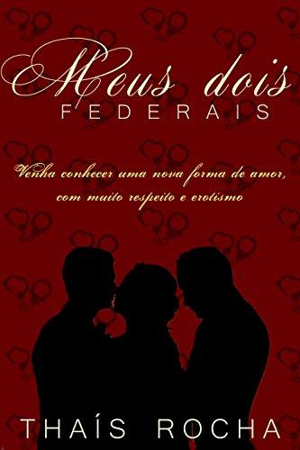 Meus Dois Federais (Série Amor Trilateral Livro 1)