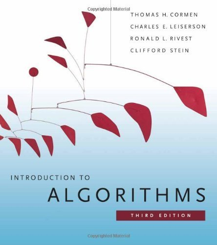 Introduction to Algorithms third Edition by Cormen, Thomas H.; Leiserson, Charles E.; Rivest, Ronald L.; published by The MIT Press Hardcover