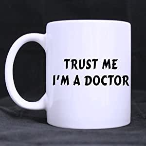 Divertido Doctor QuotesMug, confía en mí soy un Doctor blanco - taza tazas de café de cerámica 11 Oz tamaños