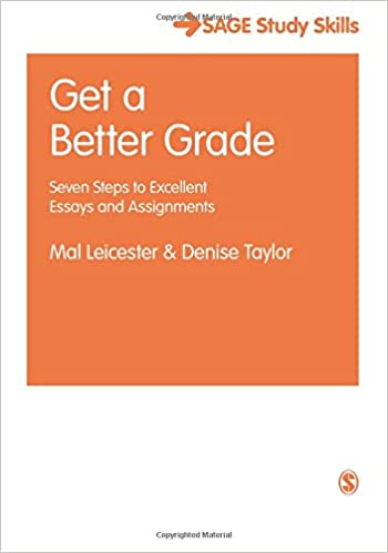 Get A Better Grade Seven Steps To Excellent Essays And Assignments  Get A Better Grade Seven Steps To Excellent Essays And Assignments Sage  Study Skills Series First Edition
