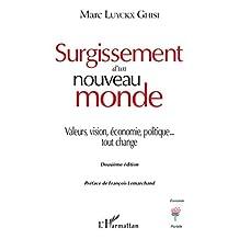 Surgissement d'un nouveau monde: Valeurs, vision, économie, politique... tout change - Deuxième édition (French Edition)