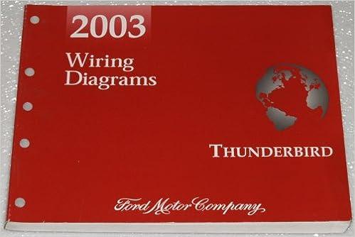 2003 ford thunderbird wiring diagrams: ford motor company: amazon com: books