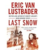 [(Last Snow)] [ By (author) Eric Van Lustbader ] [November, 2013]