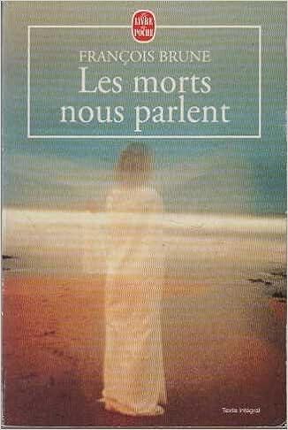 François Brune - Les Morts nous parlent