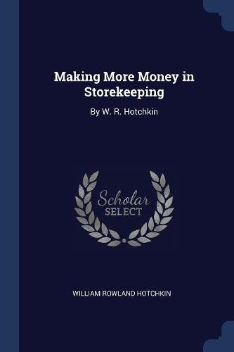 Making More Money in Storekeeping: By W. R. Hotchkin pdf
