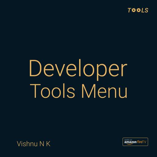 Developer Tools Menu Shortcut for Fire - App X Ray