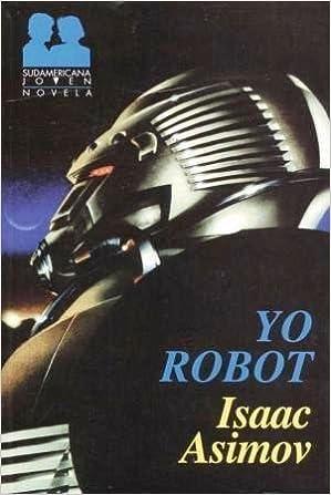 Yo Robot: Amazon.es: Asimov, Isaac: Libros
