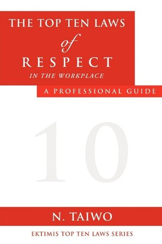 Read Online THE TOP TEN LAWS OF RESPECT IN THE WORKPLACE ebook