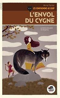 Les compagnons au Loup, tome 2 : L'Envol du Cygne  par Anne Ferrier