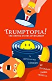 Trumptopia!: The United States of Walmart