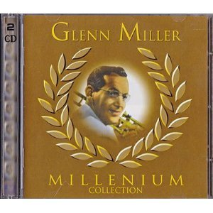 GLENN MILLER - Millenium Collection - Zortam Music