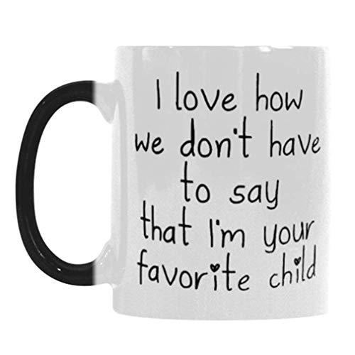 I Love How We don't Have to Say that I'm Your Favorite Child Color Changing Mug Morphing Coffee Mugs Cup - Awesome Gift Mug for Dad/Mom/Mother/Father/Father's Day or Mother's Day - 11oz sizes -
