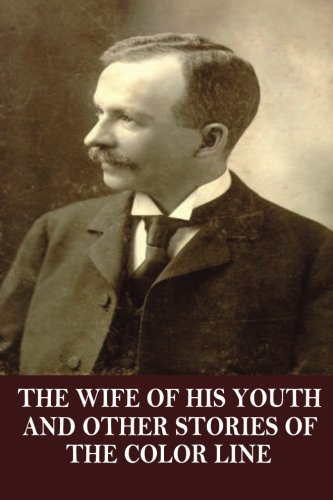 Books : The Wife of his Youth and Other Stories of the Color Line