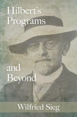 [(Hilbert's Programs and Beyond)] [Author: Wilfried Sieg] published on (April, 2013) pdf