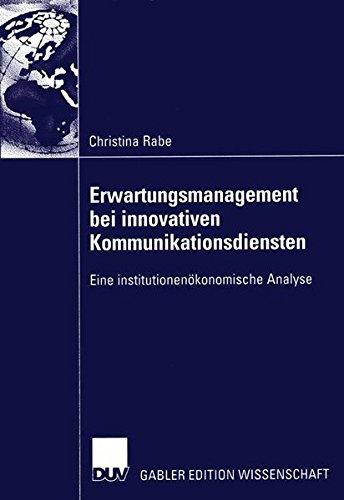 Erwartungsmanagement bei innovativen Kommunikationsdiensten: Eine institutionenökonomische Analyse (German Edition)