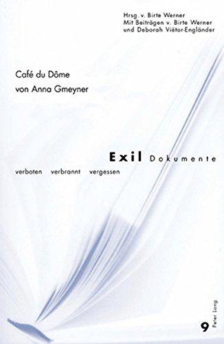 Café du Dôme: Herausgegeben von Birte Werner- Mit Beiträgen von Birte Werner und Deborah Viëtor-Engländer- Edited by Birte Werner- With contributions ... (Exil-Dokumente) (English and German Edition)