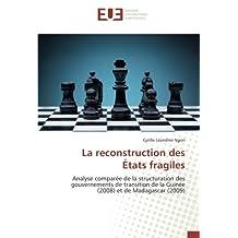 La reconstruction des États fragiles: Analyse comparée de la structuration des gouvernements de transition de la Guinée (2008) et de Madagascar (2009)