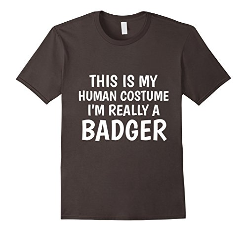 Badger Costume Ideas (Mens This Is My Human Costume I'm Really A Badger T-Shirt 3XL Asphalt)