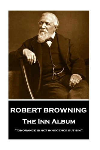Robert Browning - The Inn Album: