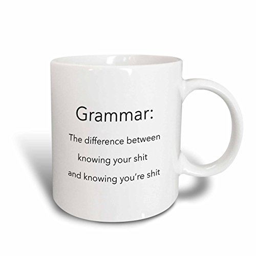 3dRose Grammar The Difference Between Knowing Your Shit and Knowing You're Shit, Ceramic Mug, 11-Oz (Difference Between Little And A Little Grammar)