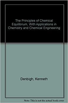 Book The principles of chemical equilibrium: With applications in chemistry and chemical engineering