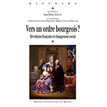 Vers un ordre bourgeois?: Révolution française et changement social (Histoire) (French Edition)