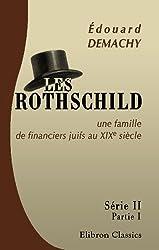 Les Rothschild, une famille de financiers juifs au XIXe siècle: Série 2, Partie 1: Les Rothschild et la presse. La branche française. Rapports secrets ... Les Rothschild francs-maçons. 2-e édition