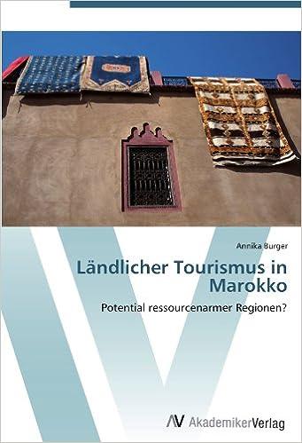Ländlicher Tourismus in Marokko: Potential ressourcenarmer Regionen? (German Edition)