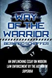 Way of the Warrior( The Philosophy of Law Enforcement)[WAY OF THE WARRIOR][Paperback]