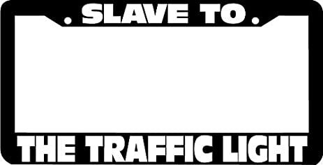 Slave To The Traffic Light Phish Funny License Plate Frame (metal)