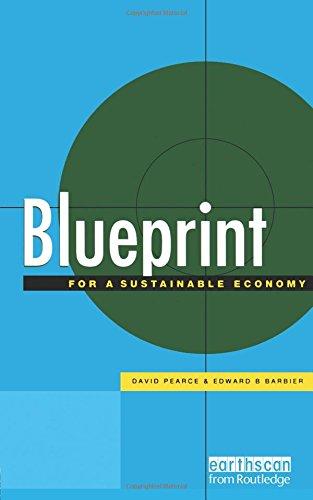 Blueprint 6 for a sustainable economy blueprint series volume 6 blueprint 6 for a sustainable economy blueprint series volume 6 david pearce edward b barbier 9781853835155 amazon books malvernweather Choice Image