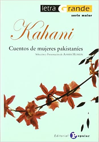 Kahani: Cuentos De Mujeres Pakistanies/ Stories of Pakistanian Women (Letra Grande) (Spanish Edition): Aamer Hussein: 9788478843695: Amazon.com: Books