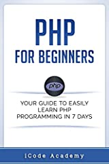 Are You Ready To Learn PHP Easily? This book contains the steps, strategies, and concepts you need to learn PHP – an extremely popular scripting language designed primarily for web development. This training material was conceptualized and d...