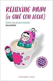 Relaxing mum (of café con leche): 2 (Base Singular)