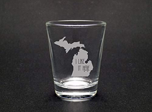 Michigan I Like It Here Shot Glass (Michigan Shot Glass)