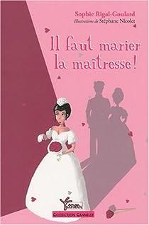Il faut marier la maîtresse ! par Rigal-Goulard