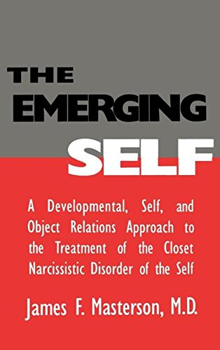 The Emerging Self: A Developmental Self & Object Relations Approach to the Treatment of the Closet Narcissistic Diso